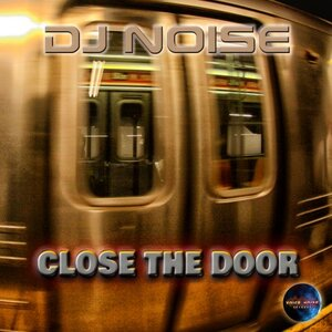 DJ Noise - Close The Door