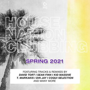 Various - House Nation Clubbing: Spring 2021 Edition
