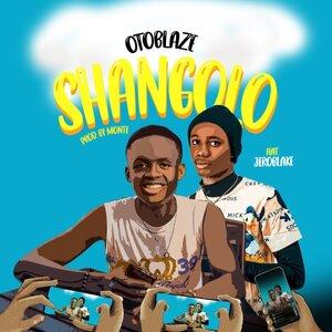 OTOBLAZE FEAT JEROBLAKE - Shangolo