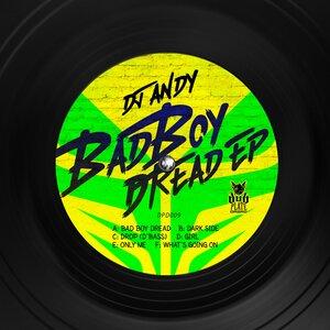 DJ Andy - Bad Boy Dread EP