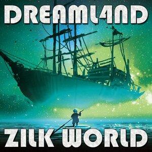 Dreaml4nd - Zilk World