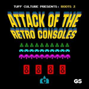 Tuff Culture - Roots 3: Attack Of The Retro Consoles