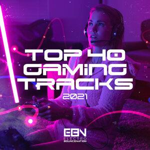 Various - Top 40 Gaming Tracks 2021