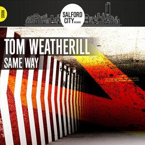 Tom Weatherill - Same Way
