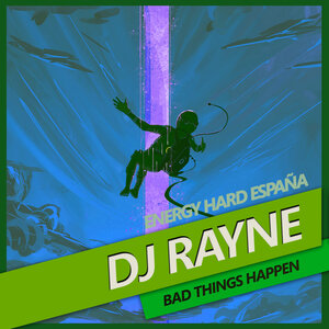 DJ Rayne - Bad Things Happen