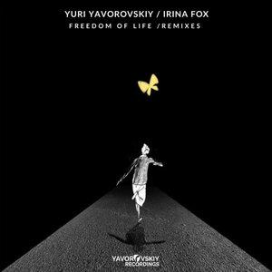 Yuri Yavorovskiy feat Irina Fox - Freedom Of Life Remixes