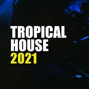 Tropical House - Tropical House 2021