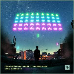 Arek Adamczyk - Consciousness Error/Shadowlands