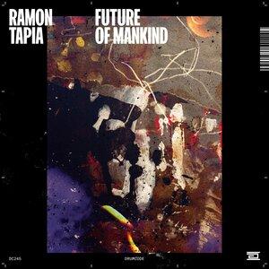 Ramon Tapia - Future Of Mankind