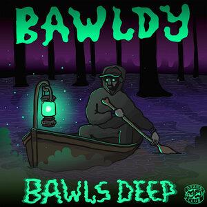 BAWLDY - Bawls Deep EP