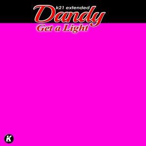 Dandy - Get A Light (K21 Extended)