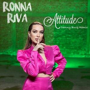 RONNA RIVA - Attitude (Danny Burg Remix)