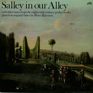 Peter Harrison - Salley In Our Alley