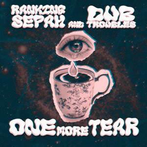 Dub Troubles/Ranking Sepah - One More Tear