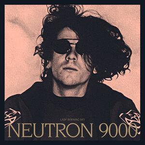 Neutron 9000 - Lady Burning Sky (Deluxe)