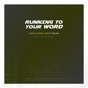 IFEANYI ANTHONY JNR FEAT THELMA - Running To Your Word