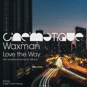 Waxman (CA) - Love The Way