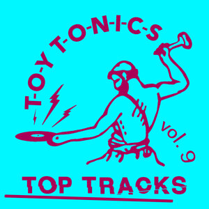 Various - Toy Tonics Top Tracks Vol 9