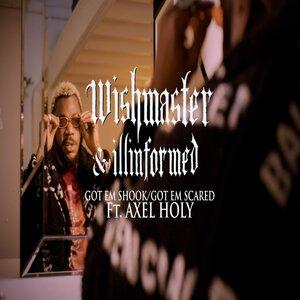 WISH MASTER/ILLINFORMED FEAT AXEL HOLY - Got Em Shook
