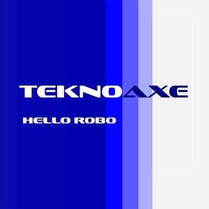TeknoAXE - Hello Robo