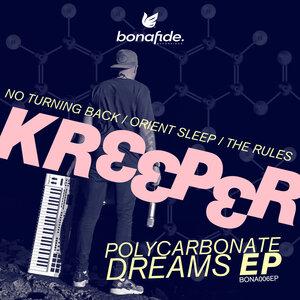 Kr33per - Polycarbonate Dreams EP
