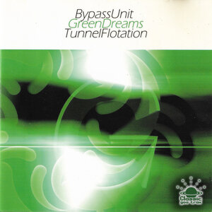 Bypass Unit - Green Dreams & Tunnel Flotation