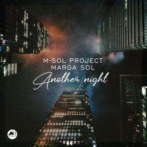 M-SOL PROJECT FEAT MARGA SOL - Another Night