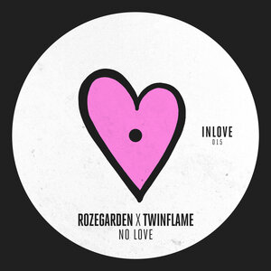 Rozegarden/Twinflame - No Love