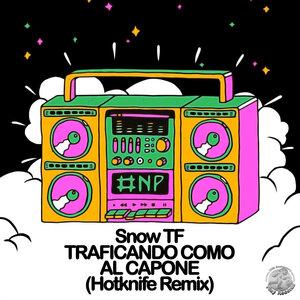 Hotknife - Traficando Como Al Capone (Hotknife Remix)