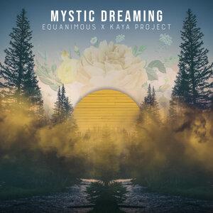 Equanimous/Kaya Project - Mystic Dreaming