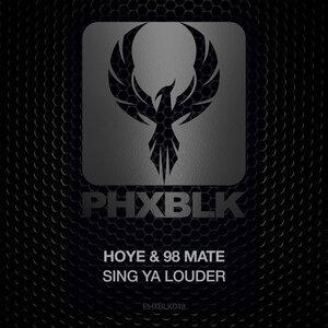 Hoye/98 Mate - Sing Ya Louder