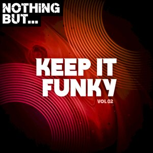 Various - Nothing But... Keep It Funky, Vol 02