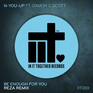 N-You-Up/Damon C Scott/Reza - Be Enough For You (Reza Remix)