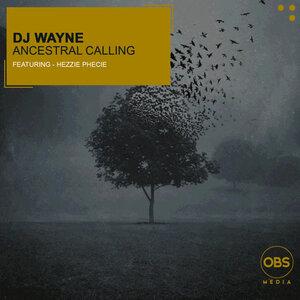DJ WAYNE FEAT HEZZIE PHECIE - Ancestral Calling