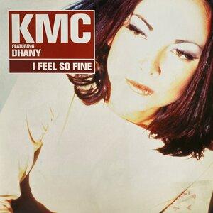KMC FEAT DHANY - I Feel So Fine