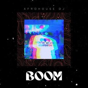 AFRO HOUSE DJ - Boom