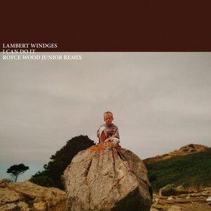 LAMBERT WINDGES/ROYCE WOOD JUNIOR - I Can Do It