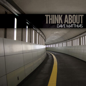 Dave Matthias - Think About