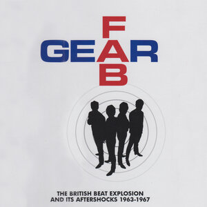 Various - Fab Gear (The British Beat Explosion & Its Aftershocks 1963-1967)