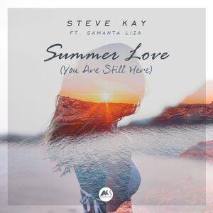 STEVE KAY FEAT SAMANTA LIZA - Summer Love (You Are Still Here) (Mixes)