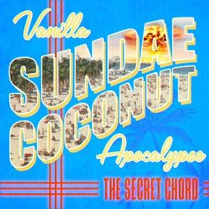 The Secret Chord feat HOLOFLASH - Vanilla Sundae Coconut Apocalypse