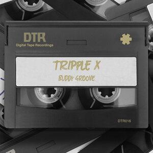 Tripple X - Buddy