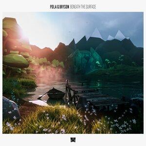 Pola & Bryson - Beneath The Surface