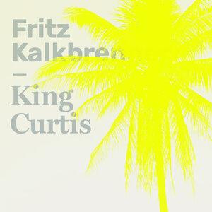 Fritz Kalkbrenner - King Curtis