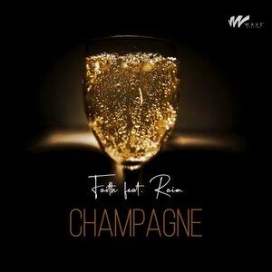 Faith feat Raim - Champagne