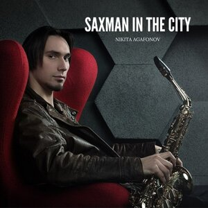 Nikita Agafonov - Saxman In The City