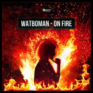 Watboman - On Fire