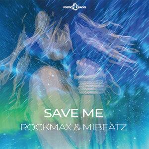 Rockmax & Mibeatz - Save Me