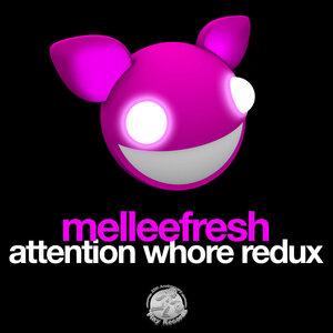 Melleefresh - Attention Whore Redux
