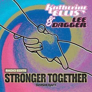 Katherine Ellis/Lee Dagger - Stronger Together (Radio Edits)